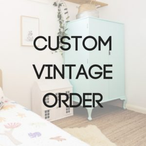 Custom kids furniture, vintage furniture
